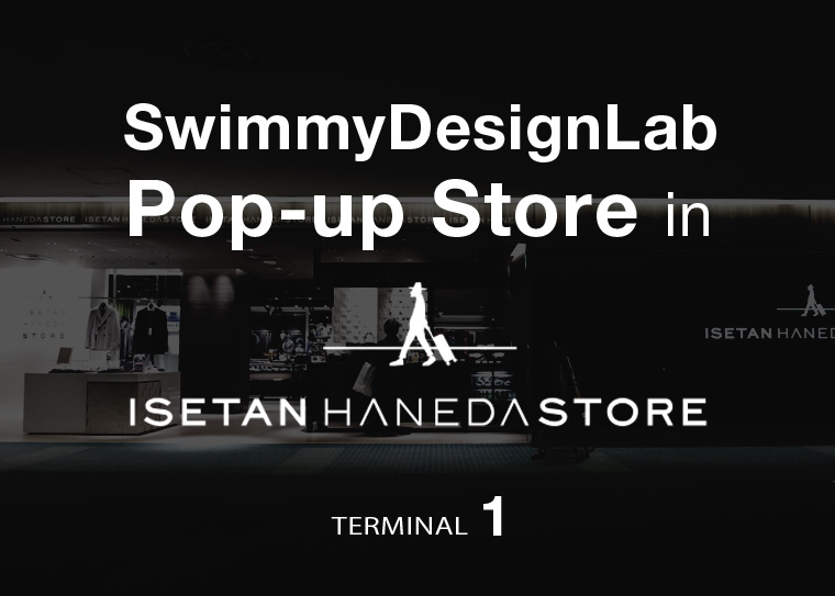 SwimmyDesignLab Pop-up store in 伊勢丹羽田ストア ターミナル1